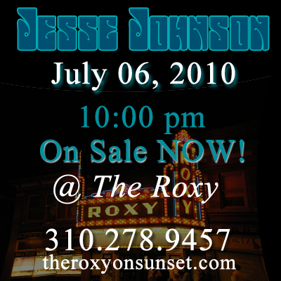 Jesse Johnson @ The Roxy!